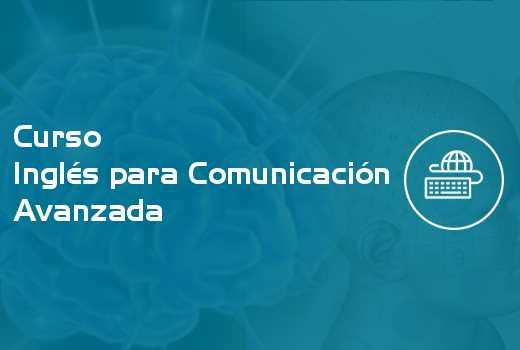 Inglés para Comunicación Avanzada