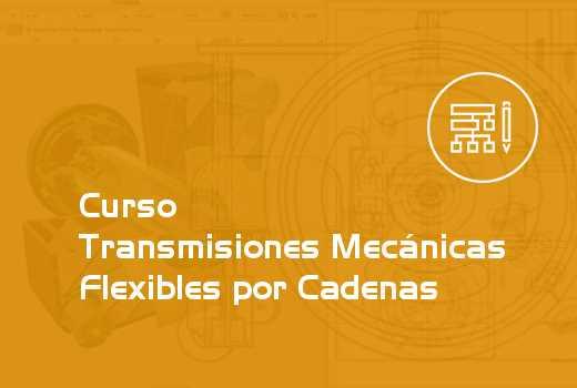 Transmisiones Mecánicas Flexibles por Cadenas