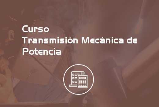 Transmisión Mecánica de Potencia