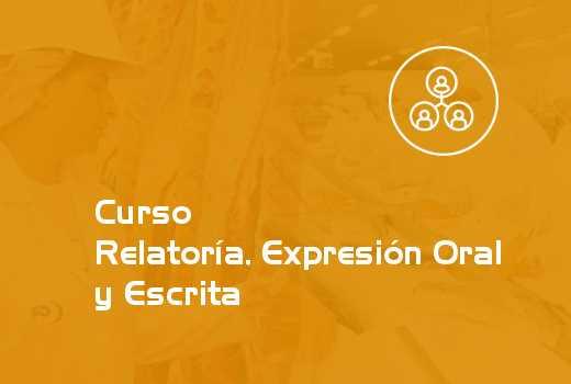 Relatoría, Expresión Oral y Escrita