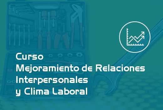 Mejoramiento de Relaciones Interpersonales y Clima Laboral