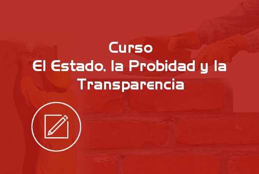 El Estado, la Probidad y la Transparencia