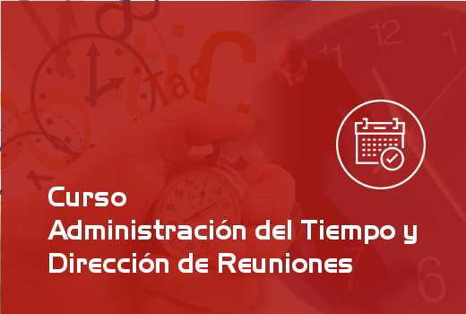 Administración del Tiempo y Dirección de Reuniones