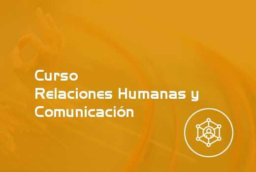 Relaciones Humanas y Comunicación