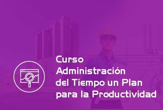 Administración del Tiempo un Plan para la Productividad