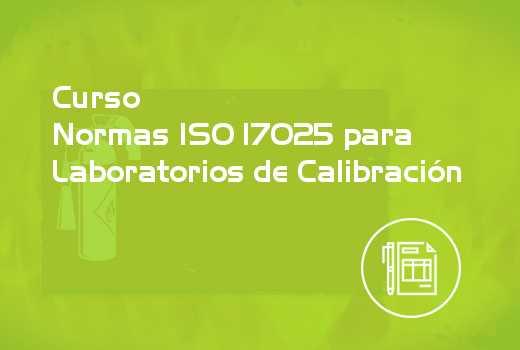 Normas ISO 17025 para Laboratorios de Calibración