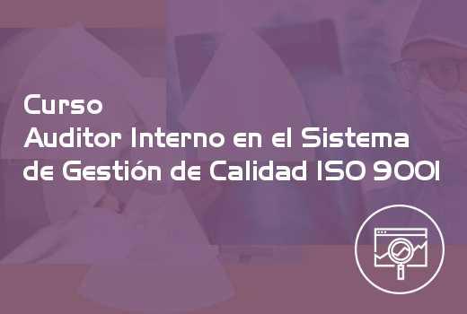 Auditor Interno en el Sistema de Gestión de Calidad ISO 9001