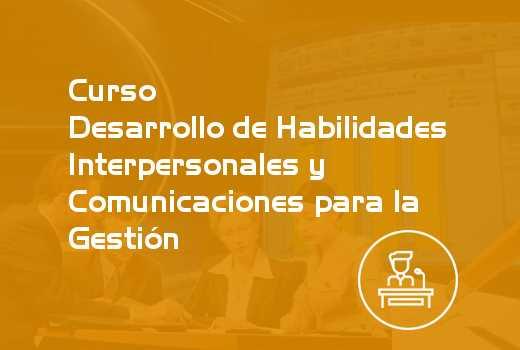 Desarrollo de Habilidades Interpersonales y Comunicaciones para la Gestión