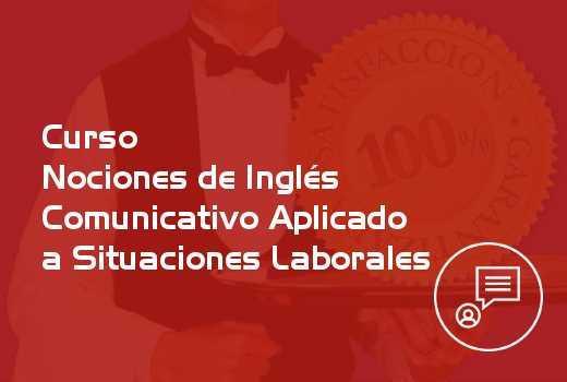 Nociones de Inglés Comunicativo Aplicado a Situaciones Laborales