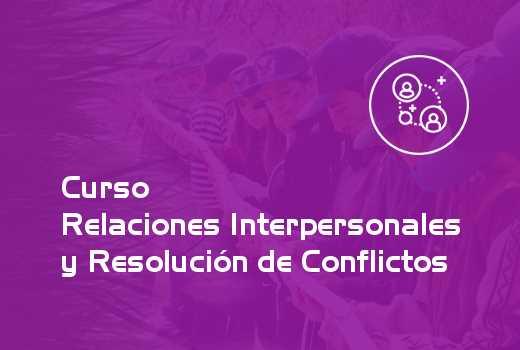 Relaciones Interpersonales y Resolución de Conflictos