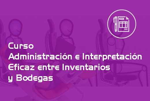 Administración e Interpretación Eficaz entre Inventarios y Bodegas