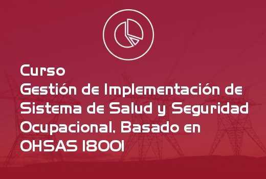Gestión de Implementación de Sistema de Salud y Seguridad Ocupacional, Basado en OHSAS 18001 y Ley de Subcontratación
