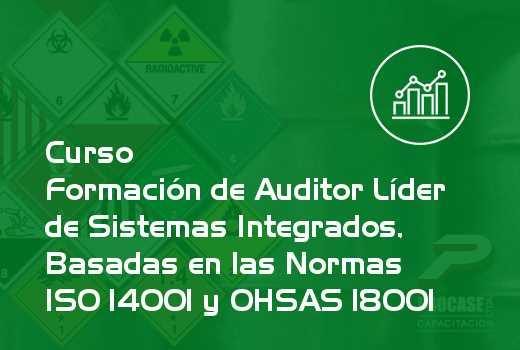 Formación de Auditor Líder de Sistemas Integrados, Basadas en las Normas ISO 14001 y OHSAS 18001