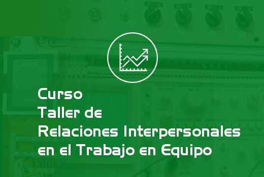 Taller de Relaciones Interpersonales en el Trabajo en Equipo
