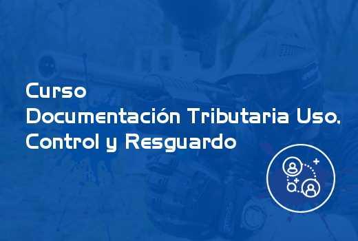 Documentación Tributaria Uso, Control y Resguardo