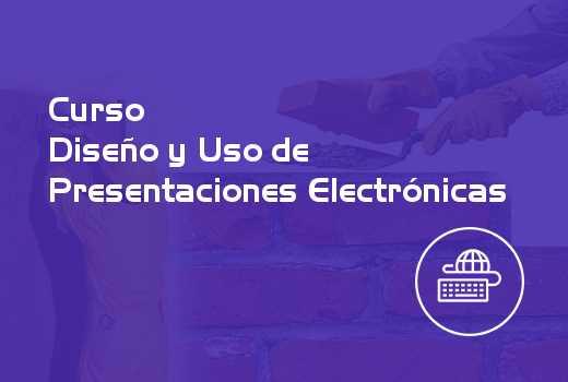Diseño y Uso de Presentaciones Electrónicas